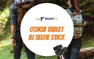 besplatan tablet ili selfi stik